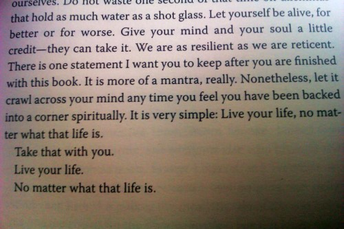 live your life no matter what that life is